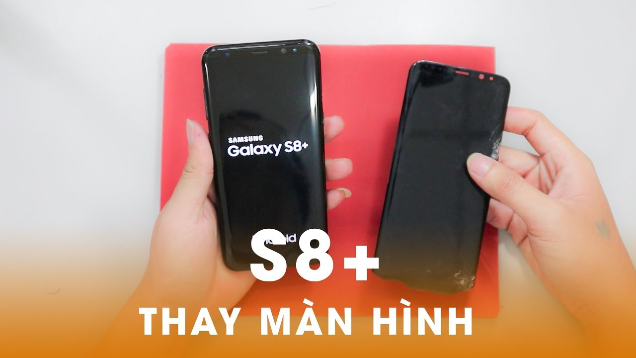 video thay man hinh samsung s8 plus