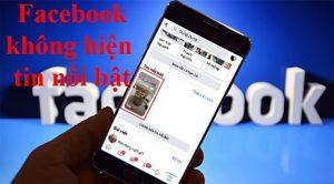 Facebook không hiển thị tin nổi bật
